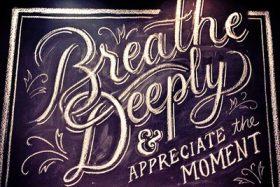 breathe + appreciate + repeat
