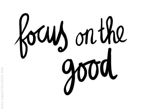 focus-on-the-good-quote-coeurblonde-handwritten